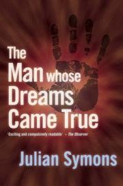 Cover of: The Man Whose Dreams Came True | Julian Symons
