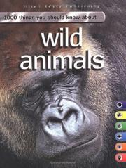 Cover of: Wild Animals (1000 Things You Should Know)