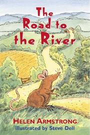 Cover of: Road to the River (Road to Somewhere) | Helen Armstrong