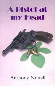 Cover of: A Pistol at My Head | Anthony Nuttall