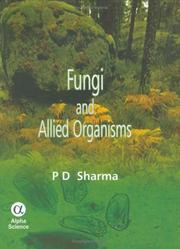 Cover of: Fungi and Allied Organisms | P. D. Sharma