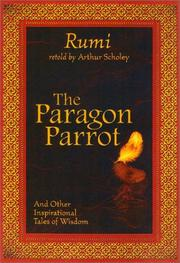 Cover of: The Paragon Parrot | Rumi (Jalāl ad-Dīn Muḥammad Balkhī)