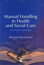 Cover of: Manual Handling in Health and Social Care: An A-Z of Law and Practice