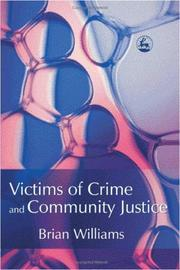Victims of crime and community justice by Williams, Brian