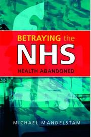 Cover of: Betraying the NHS: Health Abandoned