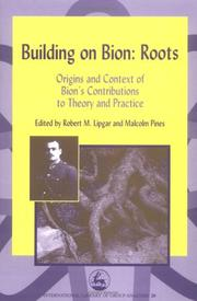 Cover of: Building on Bion (International Library of Group Analysis) | Robert M. Lipgar