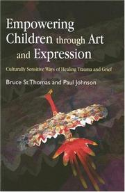 Cover of: Empowering children through art and expression | Bruce St. Thomas