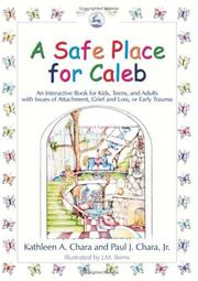 Cover of: A safe place for Caleb | Kathleen A. Chara