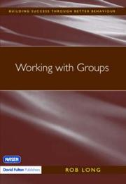 Cover of: Working with Groups (Building Success Through Better Behaviour) | Rob Long