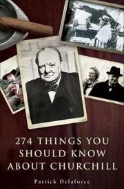 Cover of: 274 Things You Should Know About Churchill | Patrick Delaforce