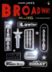 Cover of: Legendary Ladies of Broadway 1920s to the 1930s | Warner Bros