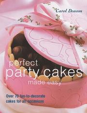 Cover of: Perfect Party Cakes Made Easy | Carol Deacon