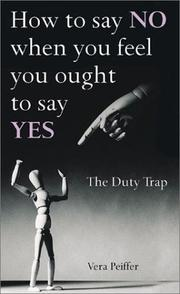 Cover of: How to say NO when you feel you ought to say YES