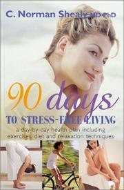 Cover of: 90 Days to Stress-Free Living | C. Norman Shealy