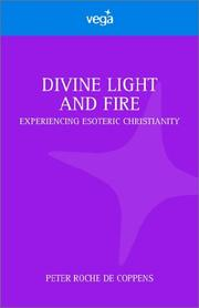 Cover of: Divine Light and Fire | Peter Roche De Coppens