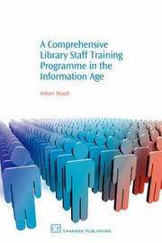 Cover of: A Comprehensive Library Staff Training Programme in the Information Age (Information Professional) | Aileen Wood