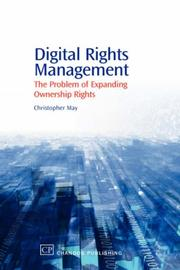 Cover of: Digital Rights Management: the problem of expanding ownership rights