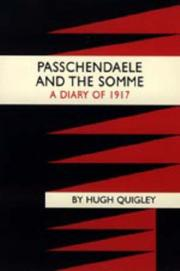 Cover of: Passchendaele And the Somme. a Diary of 1917 | Quigley