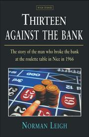 Thirteen against the bank by Norman Leigh