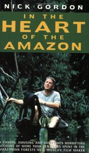 Cover of: In the Heart of the Amazon | Nick Gordon
