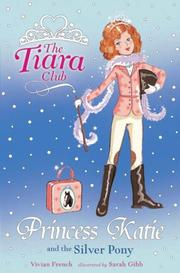 Cover of: Princess Katie and the Silver Pony (Tiara Club)