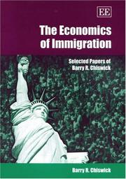 Cover of: The economics of immigration: selected papers of Barry R. Chiswick