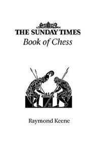 Cover of: The Sunday Times Book Of Chess | Raymond D. Keene