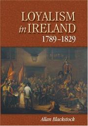 Cover of: Loyalism in Ireland, 1789-1829 (Irish Historical Monographs) (Irish Historical Monographs) | Allan Blackstock