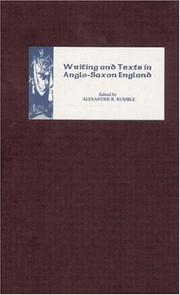 Cover of: Writing and Texts in Anglo-Saxon England (Pubns Manchester Centre for Anglo-Saxon Studies) | Alexander R. Rumble