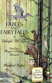 Cover of: Fables and Fairytales To Delight All Ages, Book One | Manfred, Kyber