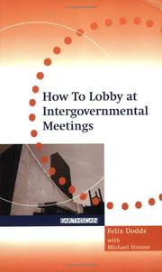 Cover of: HOW TO LOBBY AT INTERGOVERNMENTAL MEETINGS: MINE'S A CAFFE LATTE | FELIX DODDS