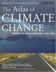 Cover of: ATLAS OF CLIMATE CHANGE: MAPPING THE WORLD'S GREATEST CHALLENGE