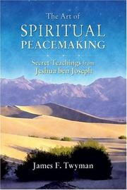 Cover of: The Art of Spiritual Peacemaking: Secret Teachings from Jeshua ben Joseph
