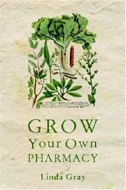 Cover of: Grow Your Own Pharmacy