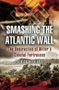 Cover of: SMASHING THE ATLANTIC WALL