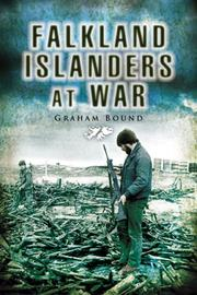 Cover of: FALKLAND ISLANDERS AT WAR (Pen & Sword Military) | Graham Bound