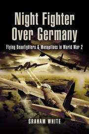 Cover of: NIGHT FIGHTER OVER GERMANY | Graham White