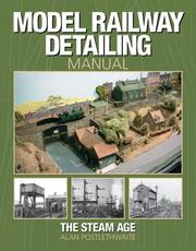 Cover of: Model railway detailing manual | Alan Postlethwaite