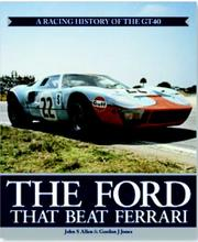 The Ford That Beat Ferrari-Limited Edition-A Racing History of the GT40 by John Allen