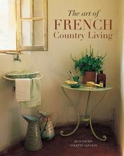 Cover of: The Art of French Country Living (Travel & Style) | Jean Naudin, Colette Gouvion