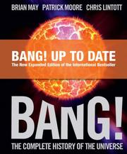 Bang! The Complete History of the Universe by Brian May, Patrick Moore, Chris Lintott