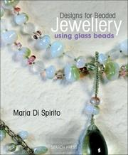 Cover of: Designs for Beaded Jewellery Using Glass Beads | Maria Di Spirito