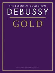 Cover of: Debussy Gold | Music Sales Corp.