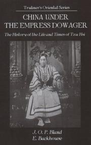 China under the empress dowager by Bland, J. O. P.