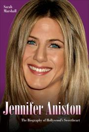 Cover of: Jennifer Aniston: The Biography of Hollywood's Sweetheart