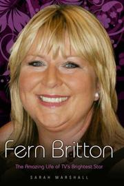 Cover of: Fern Britton: The Amazing Life of TV's Brightest Star