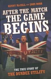 After the Match the Game Begins by Kenny McCall, John Robb