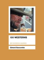 Cover of: 100 Westerns (Bfi Screen Guides) | Edward Buscombe