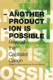 Cover of: Another Production is Possible: Beyond the Capitalist Canon (Reinventing Social Emancipation: Towards New Manifestoes, Volume 2) (Reinventing Social Emancipation: Toward New Manifestos) | Boaventura de Sousa Santos