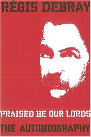 Cover of: Praised Be Our Lords | Regis Debray